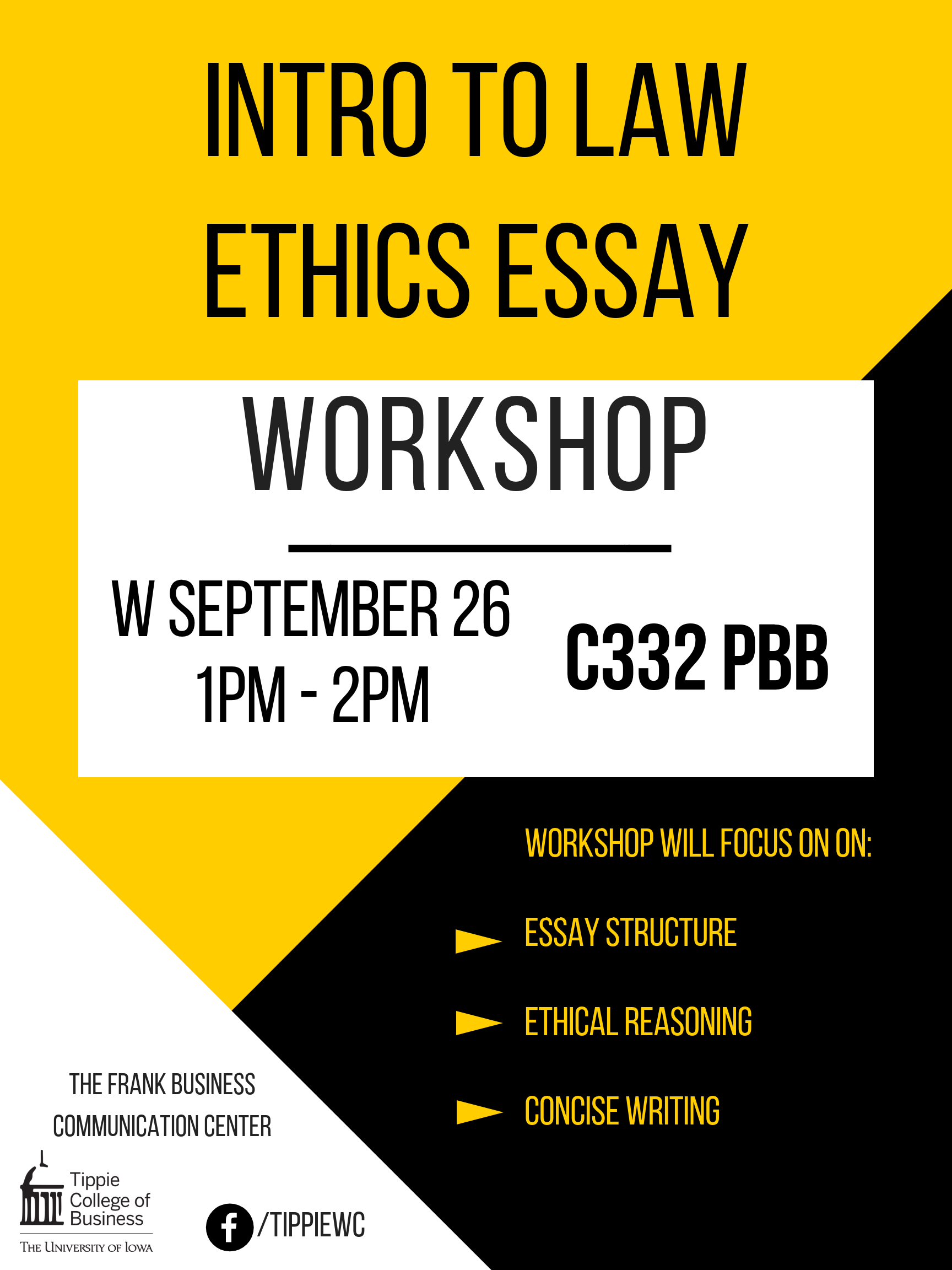 Intro To Law Mgmt Ethics Essay Workshop  Presented By The  All Tippie Students Are Invited To Attend This Onehour Essay Workshop  Sponsored By The Frank Business Communication Center